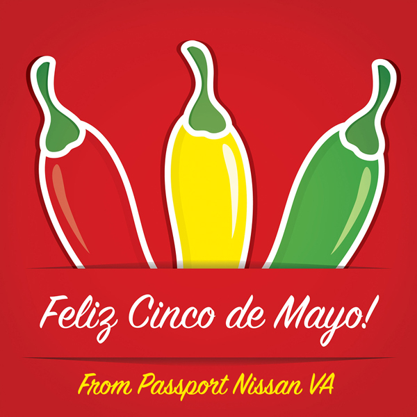 Passport Nissan VA wishes you a Happy Cinco De Mayo! - Passport